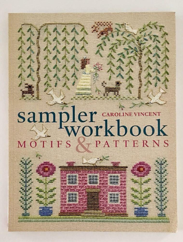 Sampler workbook motifs & patterns, caroline vincent, cross stitch.