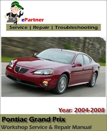 pontiac grand prix service repair manual 2004 2008 pontiac service rh pinterest com 2008 grand prix gxp manual 2008 pontiac grand prix manual pdf