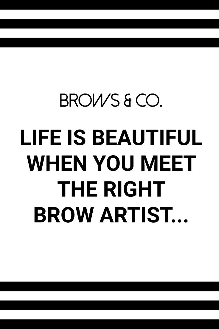Yes A Brow Artist Can Save A Face By Creating A Beautiful Eyebrow Line Tailored To You Brow Quotes Brow Artist Beautiful Eyebrows