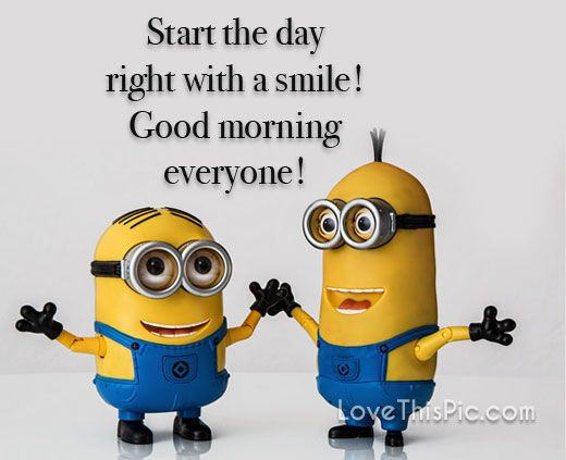 Start The Day Right Quotes Quote Smile Minion Minions Good Morning