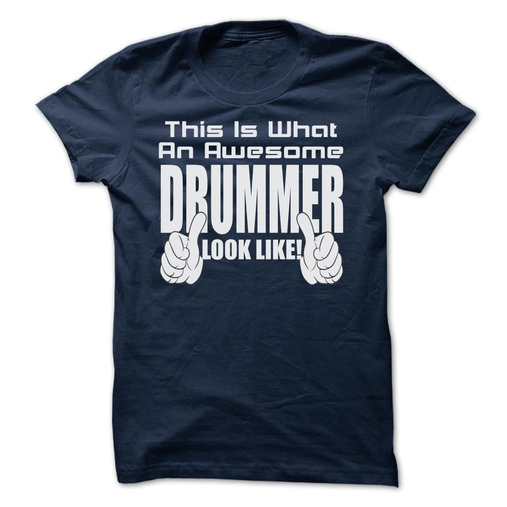 This Is What An Awesome Drummer Look Like T Shirt, Hoodie, Tee Shirts ==► Shopping Now!