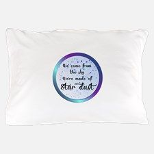 Were all made of Star Dust Pillow Case for