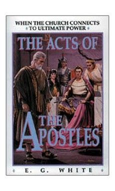 The Acts Of The Apostles By Ellen White You Will Witness The