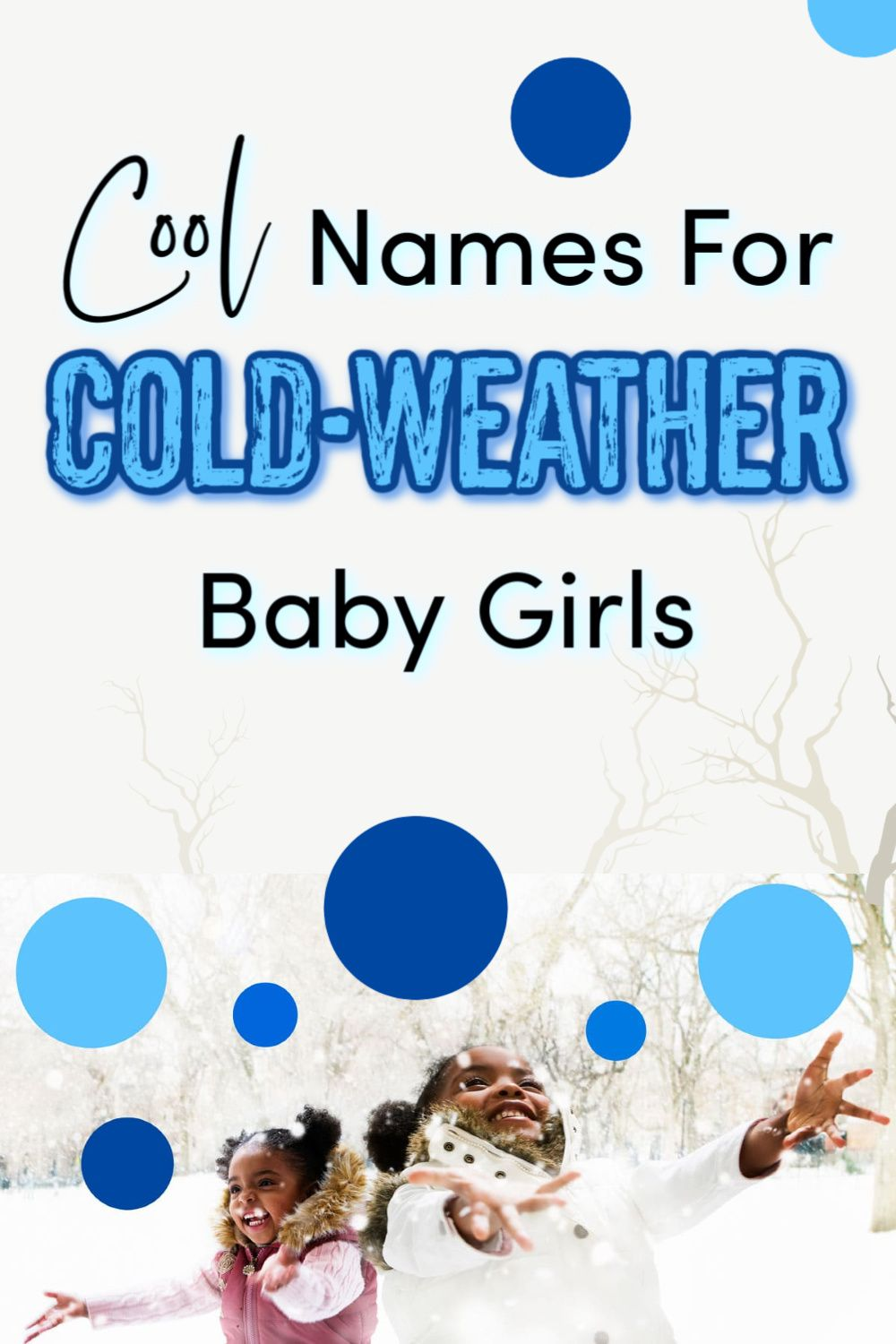 11 Cool Names For Cold-Weather Baby Girls | Girl names ...