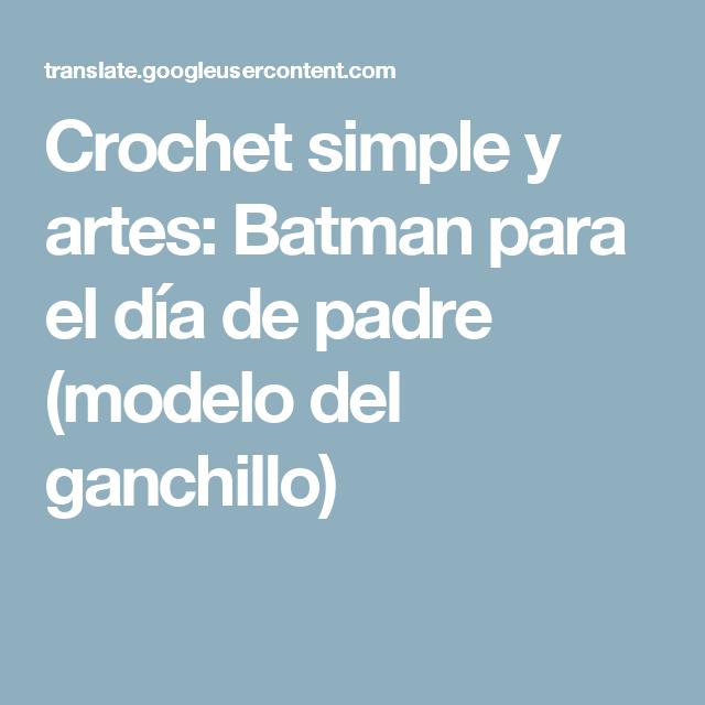 Perfecto Modelo Del Ganchillo Batman Imagen - Ideas de Patrones de ...