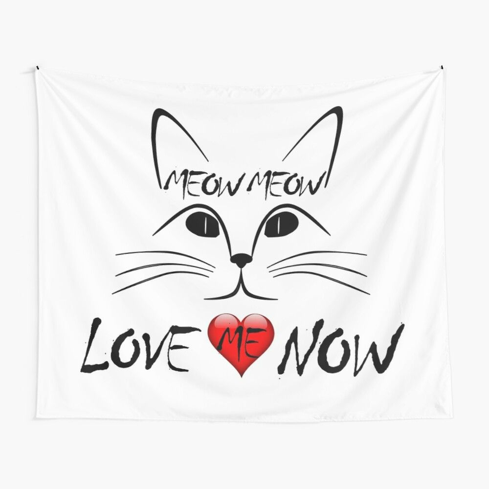 Meow Meow Love Me Now Cat Lover Gift Tapestry By Lounaadam En