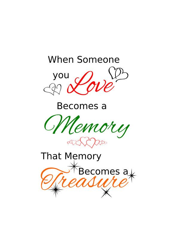 Download When someone you love becomes a memory, that memory ...