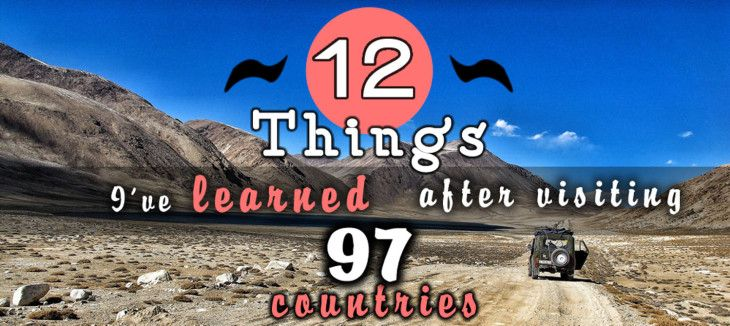 12 Important Things That I Learned from traveling. After 8 Trips, 97 Countries, And 8 Full Passports | Unusual Traveler