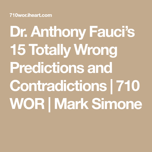 Dr Anthony Fauci S 15 Totally Wrong Predictions And Contradictions 710 Wor Mark Simone Contradiction Predictions Marks