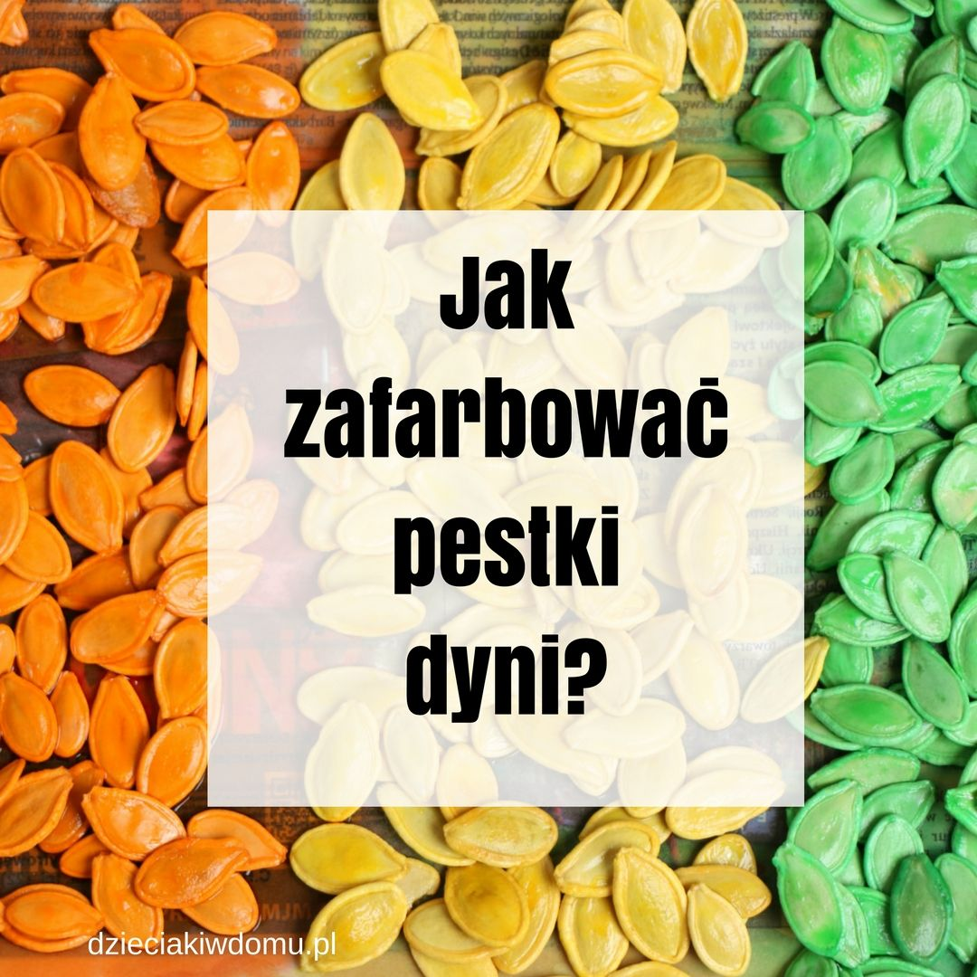 Jak Zafarbowac Pestki Dyni Kids Artwork Crafts For Kids Diy And Crafts