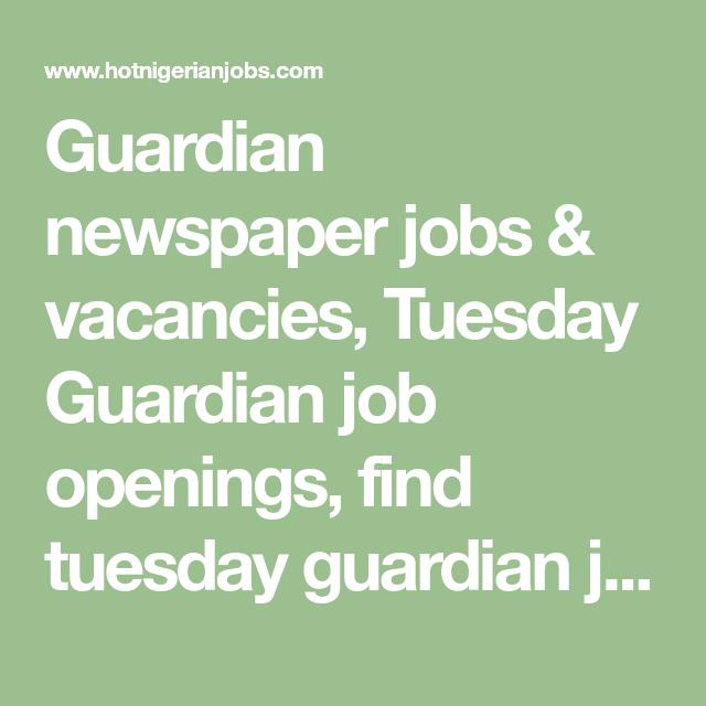 Guardian newspaper jobs & vacancies, Tuesday Guardian job openings