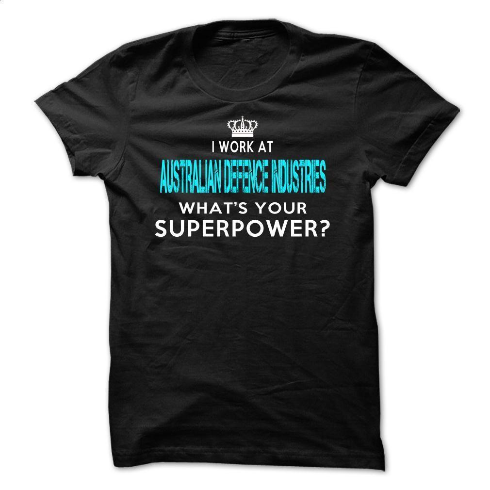 I work at Australian Defence Industries T Shirt, Hoodie, Sweatshirts - design t shirts #hoodie #fashion