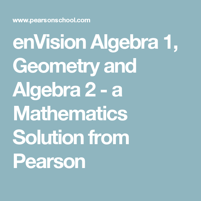 enVision Algebra 1, Geometry and Algebra 2 - a Mathematics