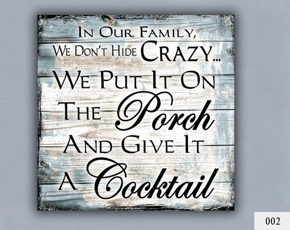 Cocktail, Custom Sign, Home Decor, Porch Decor, Crazy Family, Gift