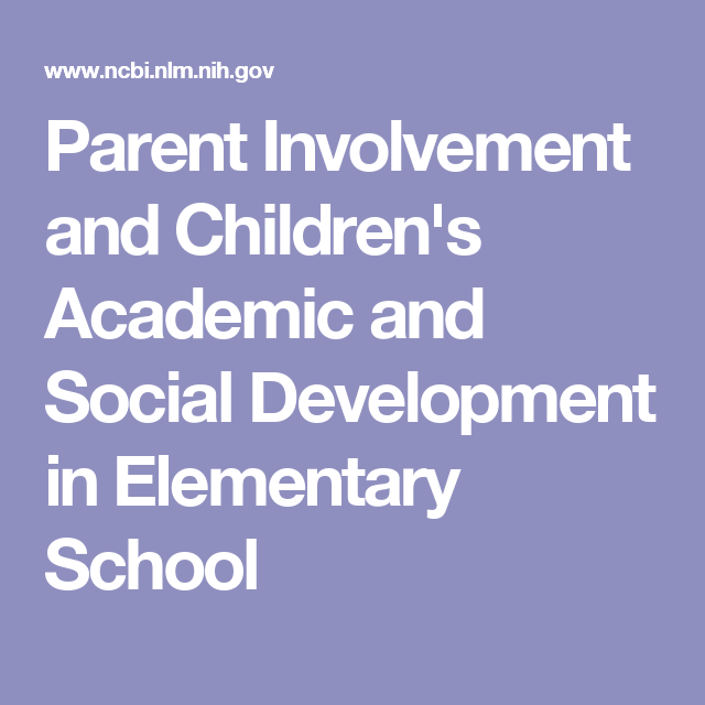 Parent Involvement and Children's Academic and Social Development in Elementary School