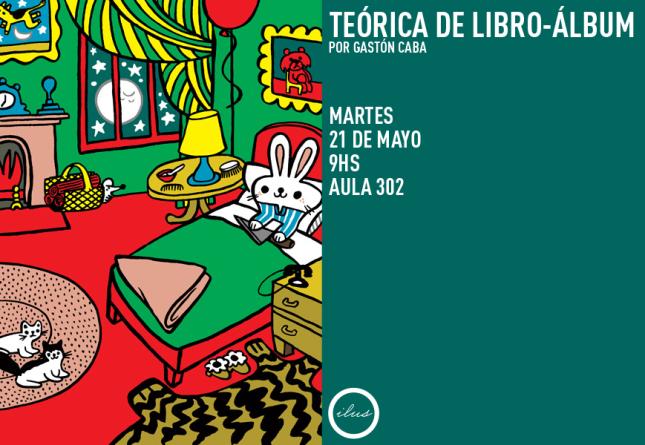 Clase abierta sobre libro-álbum por Gastón Caba.
