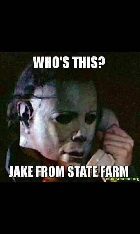 Michael Myers Meme Funny Halloween Memes Jake From State Farm Funny Halloween Pictures