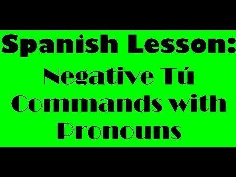 Spanish Lesson Negative Tu Commands With Pronouns Spanish