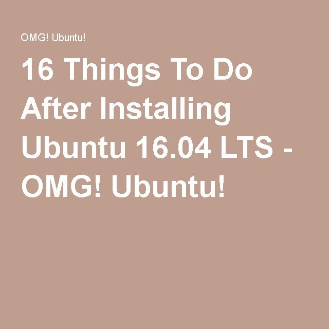 16 Things To Do After Installing Ubuntu 16 04 LTS - OMG! Ubuntu