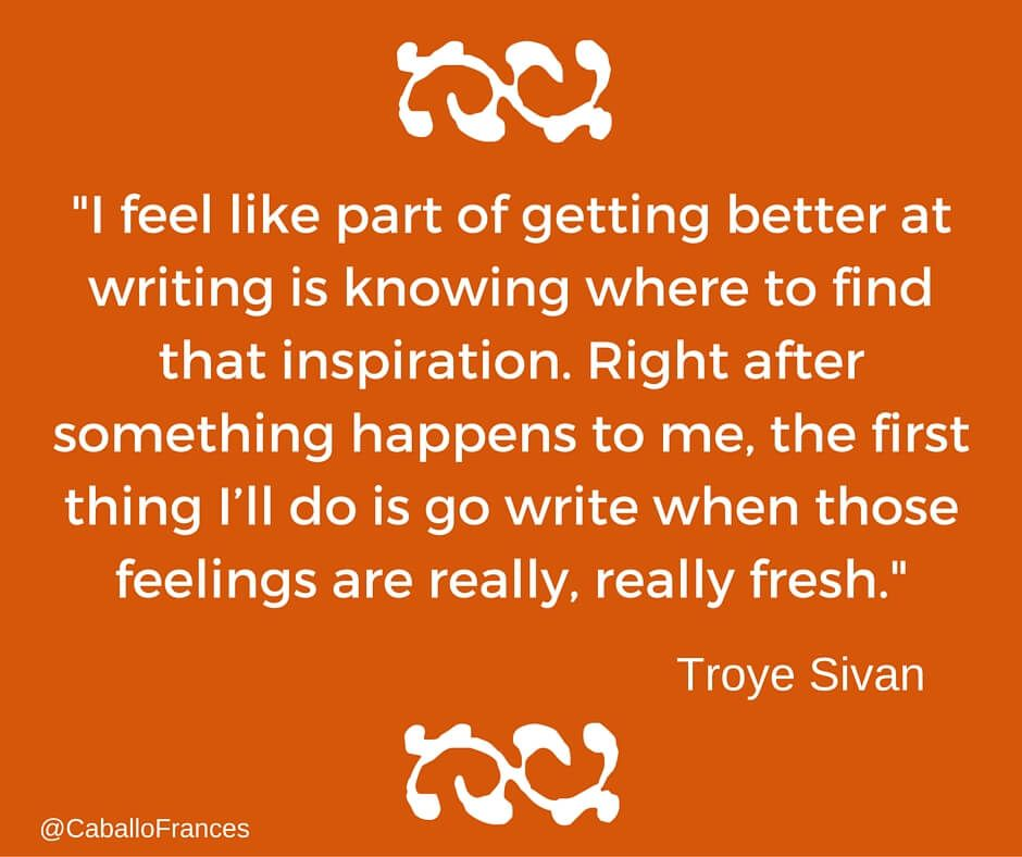 Quote of the week by Troye Sivan - Social Media Just for Writers by Frances Caballo