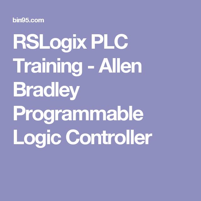 RSLogix PLC Training - Allen Bradley Programmable Logic Controller