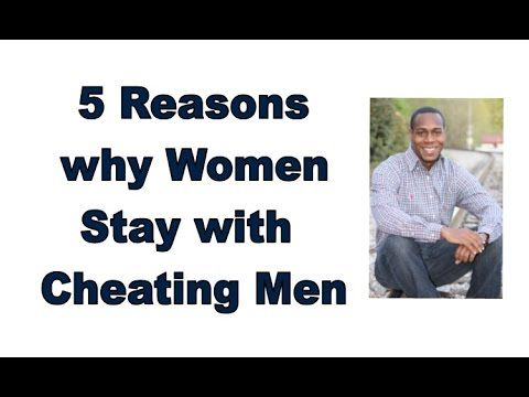 Why Do Women Stay With Cheating Men