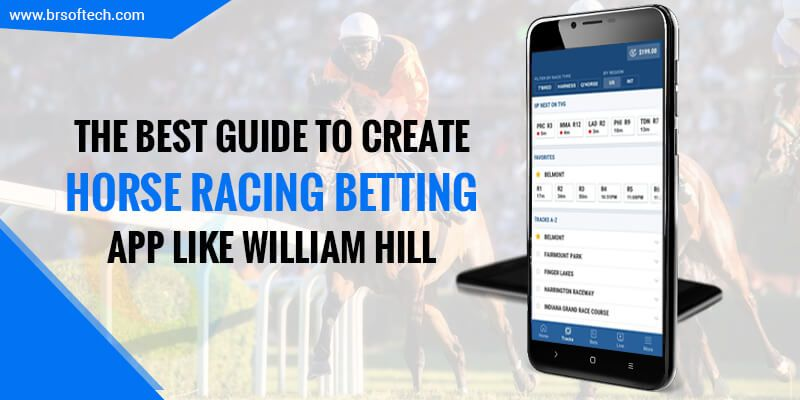 Guide To Create Horse Racing betting App Like William Hill