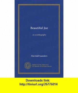 Beautiful Joe An Autobiography Marshall Saunders ,   ,  , ASIN: B003B9K2ZU , tutorials , pdf , ebook , torrent , downloads , rapidshare , filesonic , hotfile , megaupload , fileserve