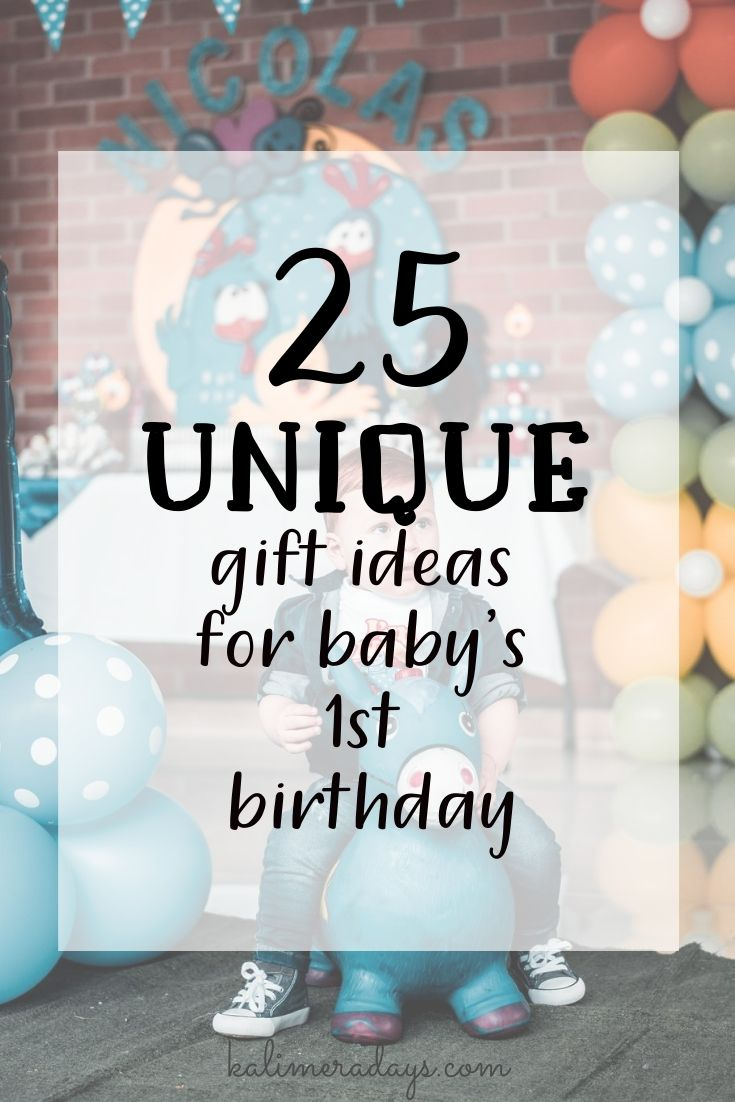 25 unique gift ideas for babys 1st birthday first