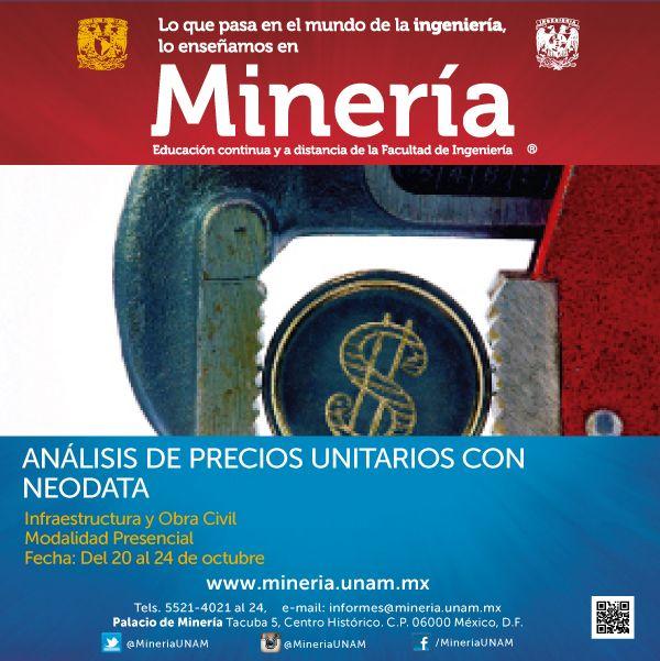 Curso presencial Análisis de Precios Unitarios con Neodata del 20 de octubre al 24 de octubre de 2014. Informes al tel. 5521-4021 http://www.mineria.unam.mx/detalle_evento.php?id=4409&tipo=2&mod=1