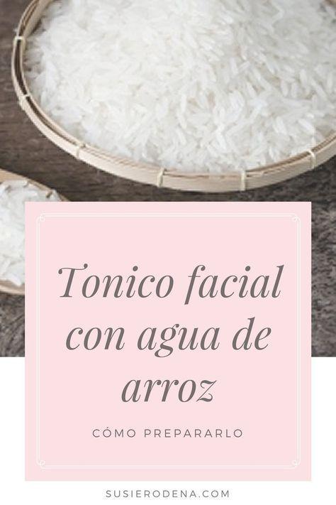 Tónico facial de agua de arroz – Cómo prepararlo en casa