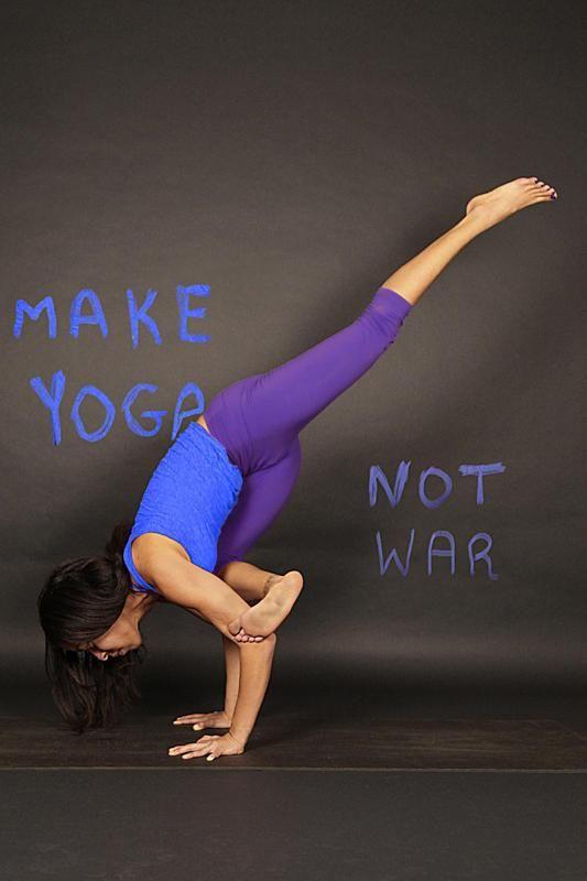 Make Yoga, Not War.