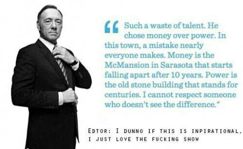Power Over Money Frank Underwood Words Quotes Interesting