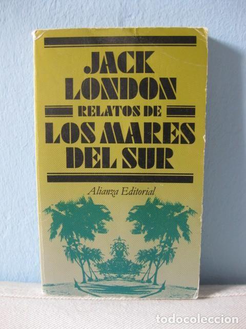 Relatos de los Mares del Sur (Jack London) Alianza Editorial. Cuentos - Foto 1