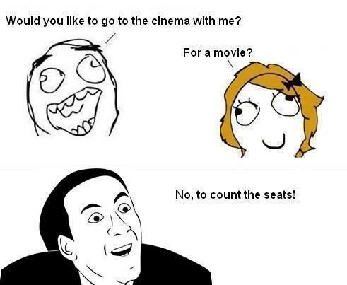 8fe8f88684045ebd01ad9959c2c7c8ae would you like to go cinema with me? funny comic troll
