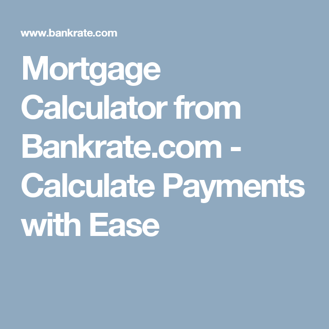 Mortgage Calculator From Bankrate.com   Calculate Payments With Ease Design Inspirations