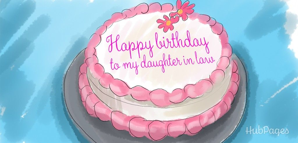 20 Great Birthday Messages For A Daughter In Law Birthday Cake For Daughter Birthday Wishes For Her Birthday Daughter In Law