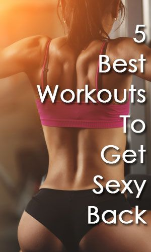 e7614a6e19 Get Your Sexy Back - 5 Best Back Workouts For Women