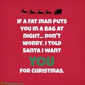 Baby All I Want For Christmas Is You 3 Christmas Quotes Funny Christmas Quotes For Friends Best Christmas Quotes
