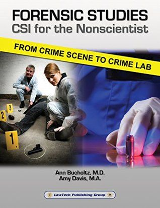 Forensic Studies: CSI for the Nonscientist: From Crime Scene to Crime Lab (Criminal Investigation Text)