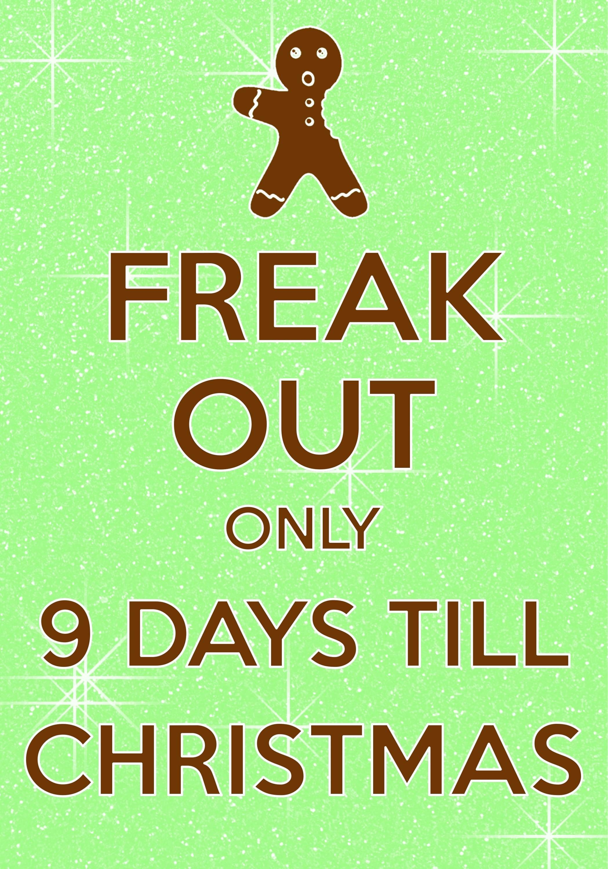 freak out only 9 days till Christmas / Created with Keep