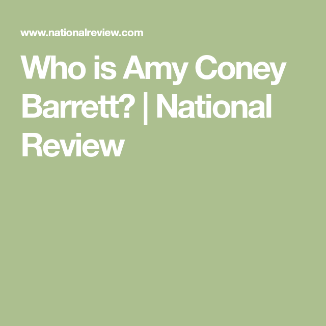 Who is Amy Coney Barrett? | National Review | National ...