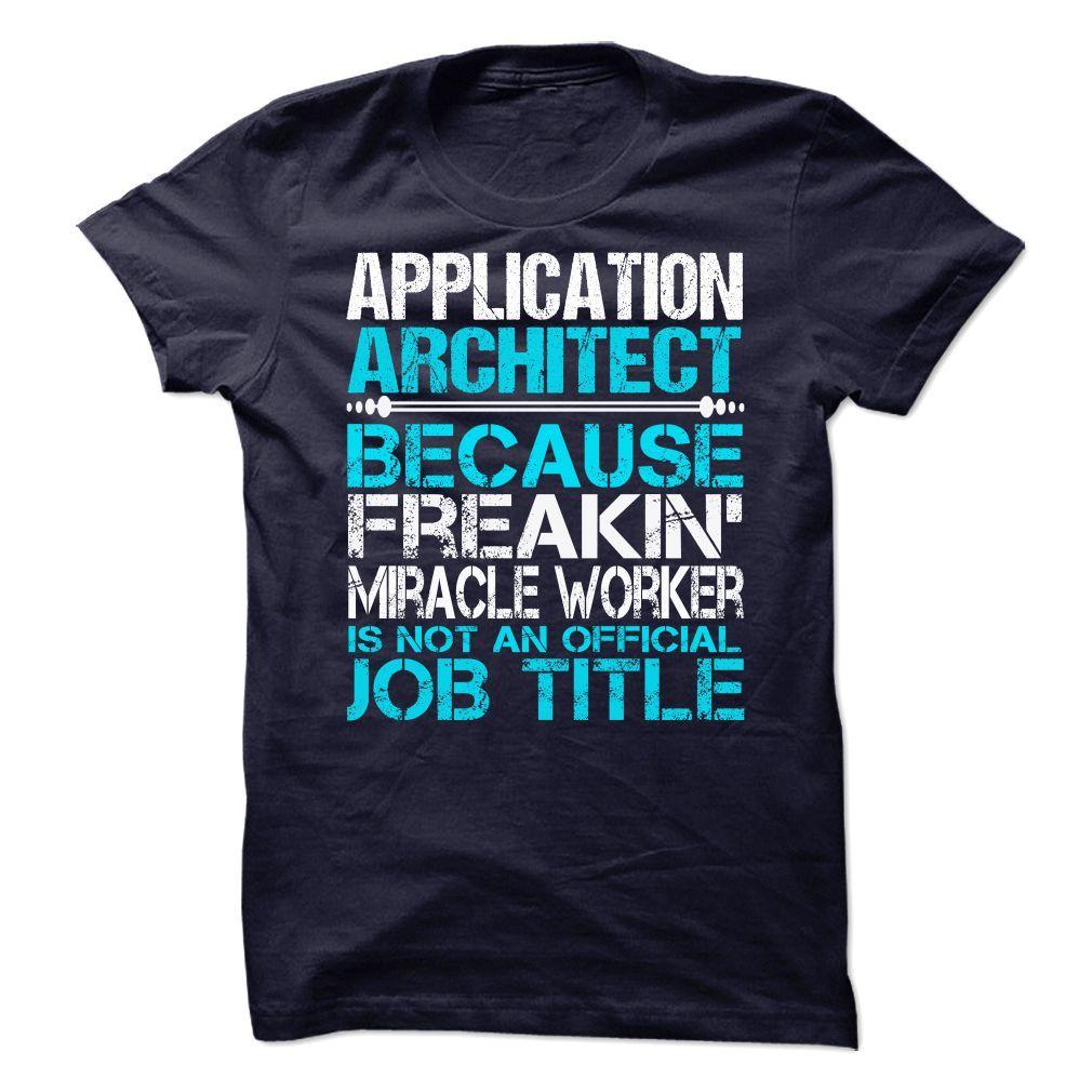 (Top 10 Tshirt) Application Architect [Tshirt design] T