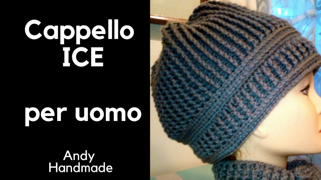 Cappello Uomo Ice - Uncinetto facile  701102cb0db1