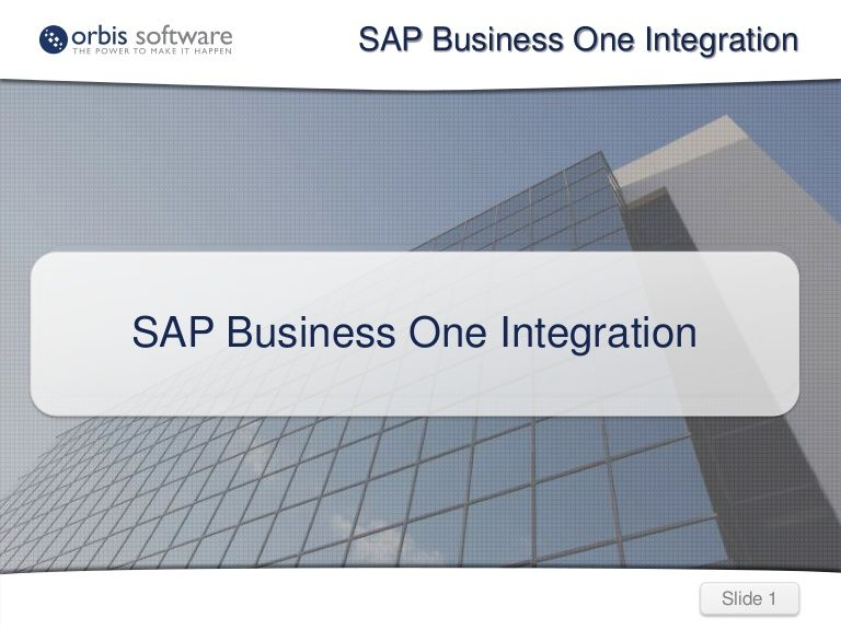 Sap Business One Integration Integrating Sap Business One With Another Application Or Web Service By Orbis Software L Sap Business Systems Streamline Business