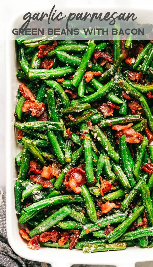 Garlic Parmesan Green Beans with Bacon #dinnersidedishes