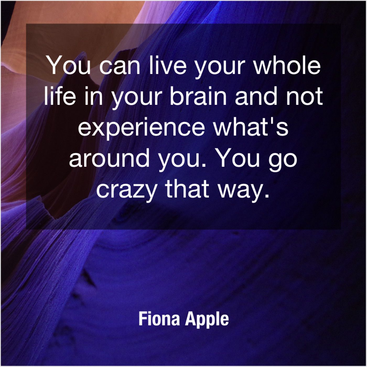 Fiona Apple You Can Live Your Whole Live For Yourself Amazing Quotes Going Crazy