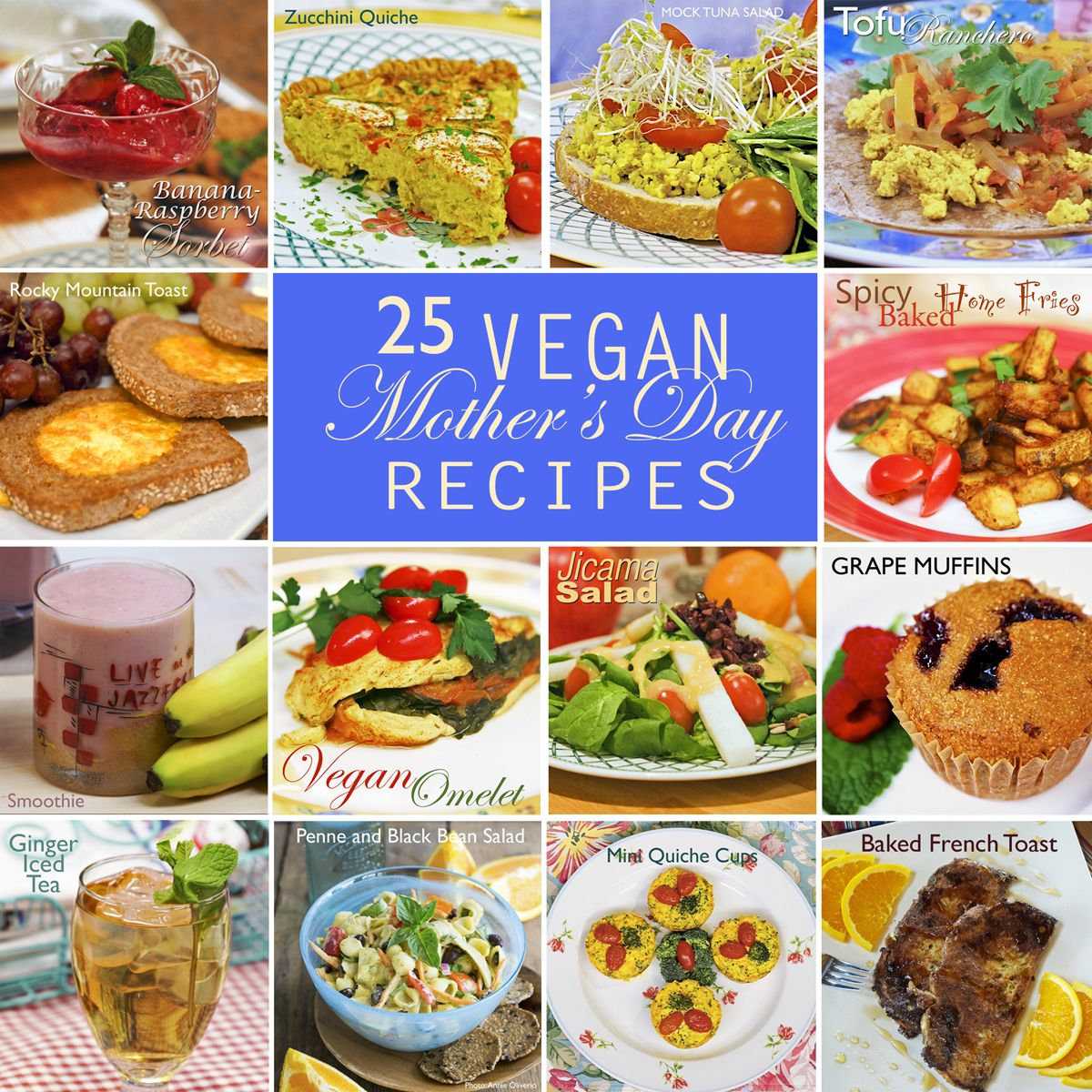 These 25 Jazzylicious Vegan Recipes Will Make Your Mother S Day Brunch Menu Shine This Vegetarian Recipes Healthy Vegetarian Vegan Recipes Mothers Day Dinner