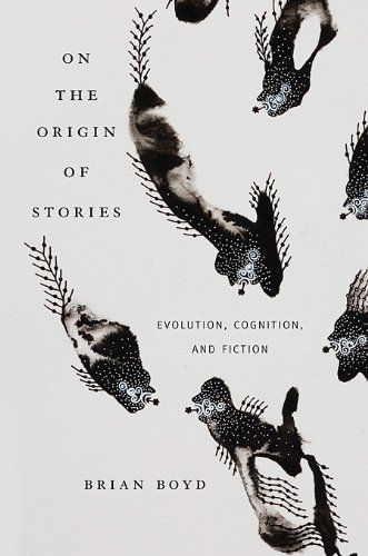 On the Origin of Stories: Evolution, Cognition, and Ficti