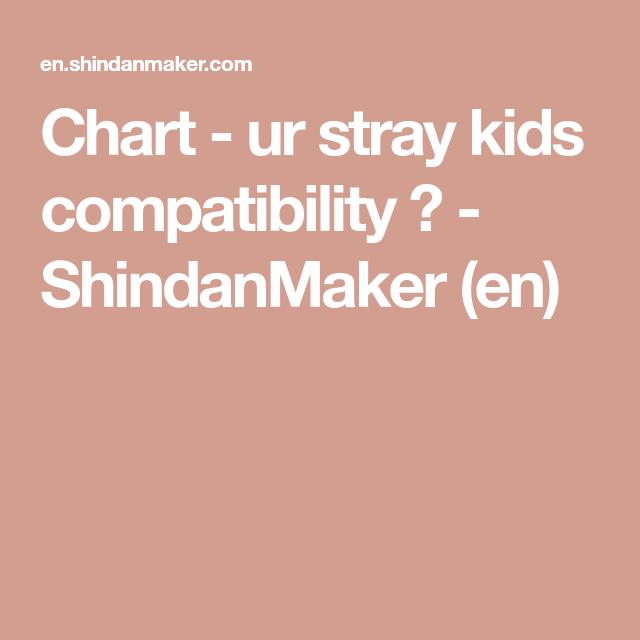 Chart Ur Stray Kids Compatibility Shindanmaker En Stray Compatibility Chart